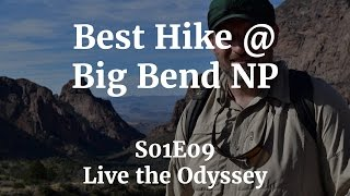 Best Day Hike at Big Bend National Park - S01E09 Live the Odyssey