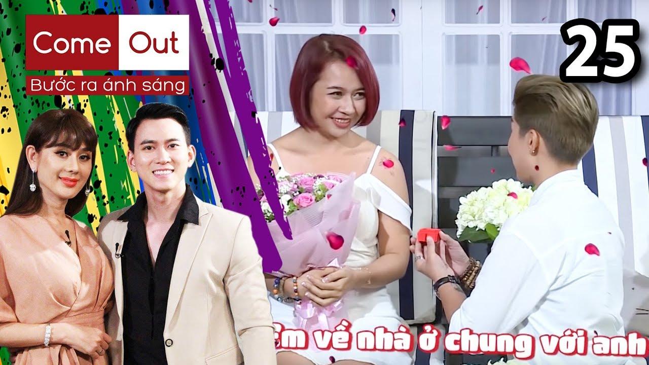 COME OUT BƯỚC RA ÁNH SÁNG #25   Cặp đôi bách hợp cầu hôn lãng mạn làm Lâm Khánh Chi phát hờn 💏