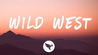 Dennis Lloyd   Wild West (Lyrics)