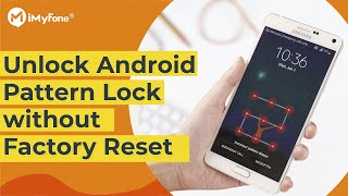 How to Unlock Android Phone Pattern Lock without Factory Reset? [2020]