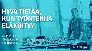 Eläke-etuuksien muutokset – kun työntekijä eläköityy, Mika Mononen, Ilmarinen