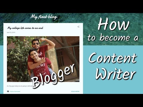 Blogger : How to be a Content Writer | How to create FREE Blog