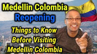 Medellin Colombia Reopening - Things to Know Before Visiting Medellin Colombia