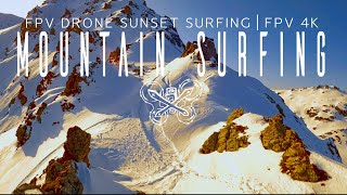 Sunset Surfing | FPV Drone flying Mountain Surfing | 4K Gopro 8