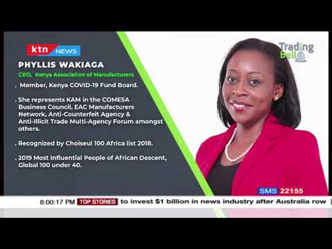 Trading Bell: Manufacturing agenda: One on One interview with KAM CEO Phyllis Wakiaga- part two