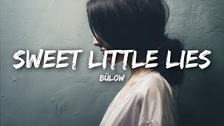 bülow - Sweet Little Lies (Lyrics) - YouTube