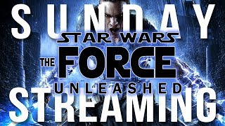 Sunday Streaming - Star Wars: The Force Unleashed