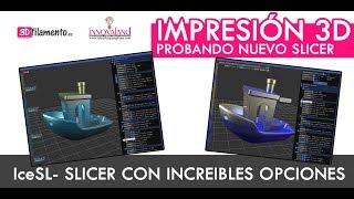 IceSL | Probamos un laminador 3D con opciones interesantes