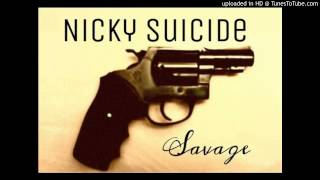 Nicky Suicide -  Needy Ass Ho