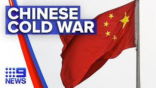 Chinese tensions worldwide could lead to new Cold War | 9 News Australia