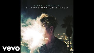 Erik Hassle - If Your Man Only Knew (Audio)