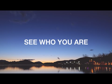 See Who You Are