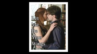 Harry + Ginny (Let Me Be Your Wings)