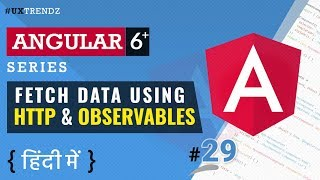 Fetch Data with Http and Observables  |  HTTP  | Observables  |  Angular 6 Tutorial in Hindi [#29]