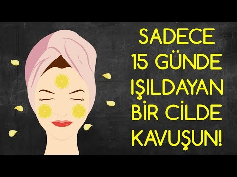 SADECE 15 GÜNDE ışıldayan bir cilde kavuşun!!!