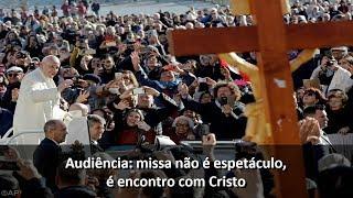 Audiência: missa não é espetáculo para foto, é o encontro com Cristo