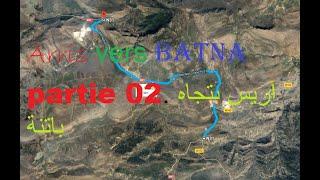 preview picture of video 'Arris vers Batna partie 02.آريس بتجاه باتنة'