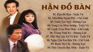 Album Hận Đồ Bàn - Tuấn Vũ Chế Linh Hương Lan | Nhạc Vàng Hải Ngoại Vượt Thời Gian