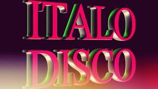 Italo Disco - 4 Hours Only for You