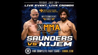 XMMA 2: Saunders vs. Nijem on Friday, July 30 at 7 p.m. ET LIVE on Fight Network