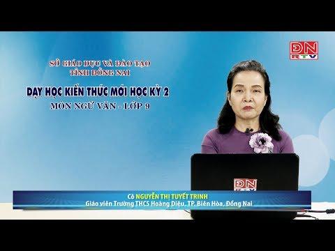 Dạy học kiến thức HK2- Môn Ngữ Văn - Lớp 9 (28-03-2020)