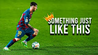 Lionel Messi Is Something Just Like This - 2020