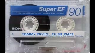 TOMMY RICCIO   TU ME PIACE