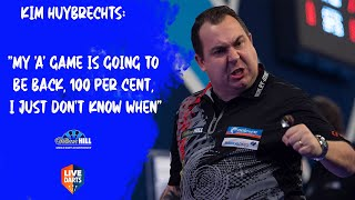 "Kim Huybrechts: ""My 'A' game is going to be back, 100 per cent, I just don't know when"""