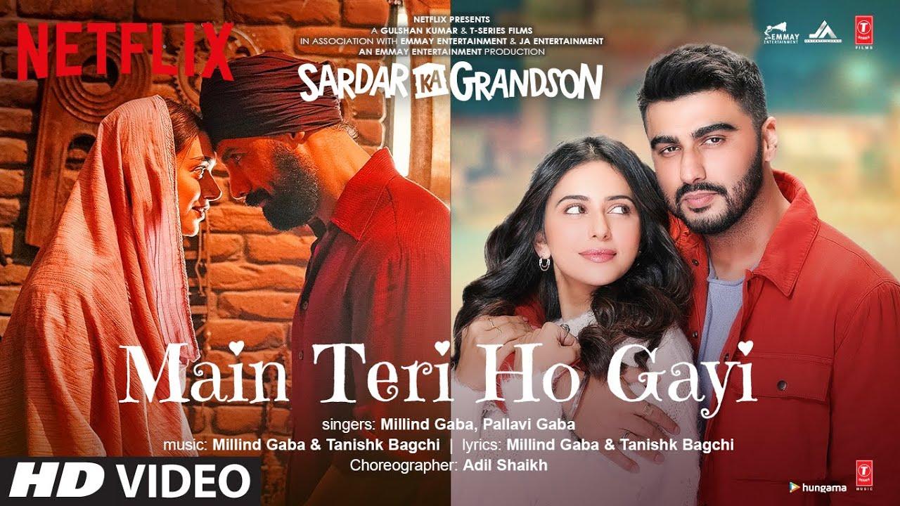 Main Teri Ho Gayi Song | Sardar Ka Grandson | Arjun K, Rakul P, John A, Aditi R |Millind G,Tanishk B| Millind Gaba, Pallavi Gaba Lyrics