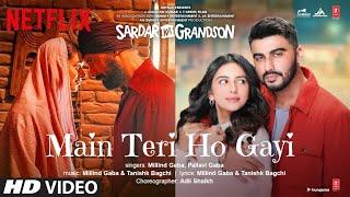 Main Teri Ho Gayi Song | Sardar Ka Grandson | Arjun K, Rakul P, John A, Aditi R |Millind G,Tanishk B