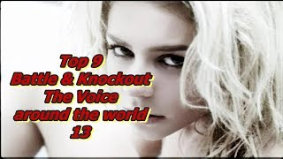 Top 9 Battle & Knockout (The Voice around the world 13)