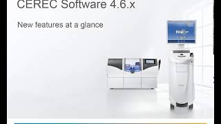 Dentsply Sirona - CEREC SW 4.6.x: New Features At A Glance
