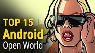 Top 15 Android Open World Games of All Time