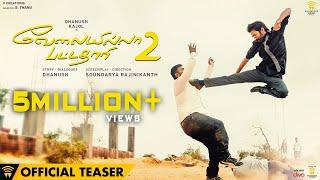 Velaiilla Pattadhari 2 - Official Teaser