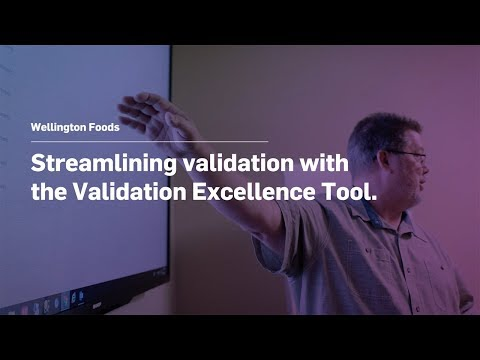 Wellington Foods: Streamlining Validation With the Validation Excellence Tool