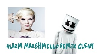 Anne Marie  Alarm (Marshmello Remix) CLEAN!!!