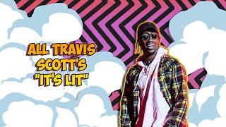 """All Travis Scott's """"It's lit"""""""