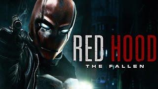 Red Hood: The Fallen   DC Comic Batman Fan Film