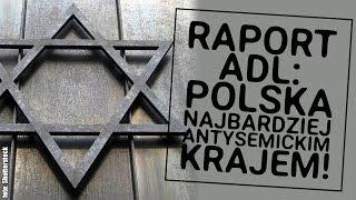 Ankieta ADL: Polska najbardziej antysemickim krajem. Szczegóły badania!