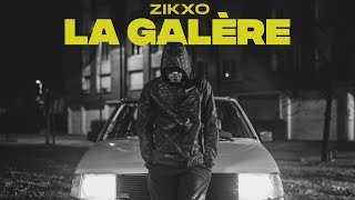 Zikxo   La Galère (Clip Officiel)