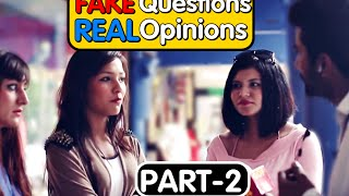 Fake Questions Real opinions - Part 2 || Public Consumption Of Alcohol || Sex Toys In India