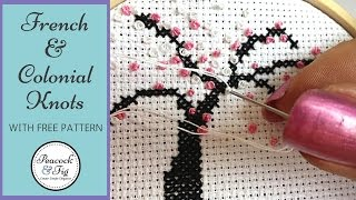 Cross Stitch Tutorial: French Knots And Colonial Knots