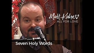 Seven Holy Words - Matt Kahn/TrueDivineNature.com