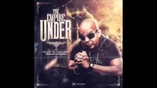 Felito El Caballote - The Empire Under - Prod By Dj Hancell