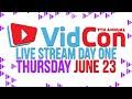 VidCon Live Day 1