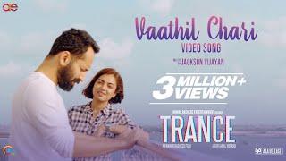 Trance | Vaathil Chaari Video Song | Fahadh Faasil, Nazriya Nazim | Jackson Vijayan | Anwar Rasheed