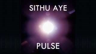 Sithu Aye - Pulse EP Full Stream
