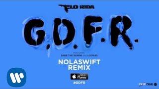 Flo Rida – GDFR (Nolaswift Remix) [Official Audio]