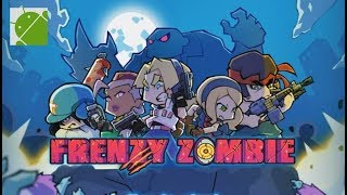 Frenzy Zombie - Android Gameplay HD