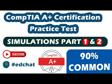 CompTIA A+ Certification Practice Test  | Simulations Part 1 & 2 | Ed Chat